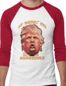 Donald Trump - My Hands Are HUGE Men's Baseball ¾ T-Shirt