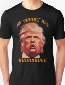 Donald Trump - My Hands Are HUGE Unisex T-Shirt