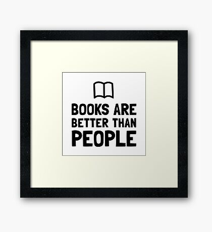 Books Better Than People Framed Print