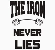 The Iron never lies - Black on White Design with Barbell for Lifters One Piece - Long Sleeve