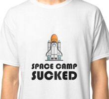Space Camp Sucked Classic T-Shirt