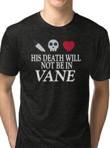 Vane (White Text) Tri-blend T-Shirt