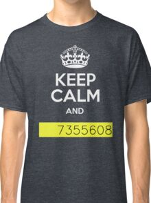 Keep Calm and 7355608 Classic T-Shirt