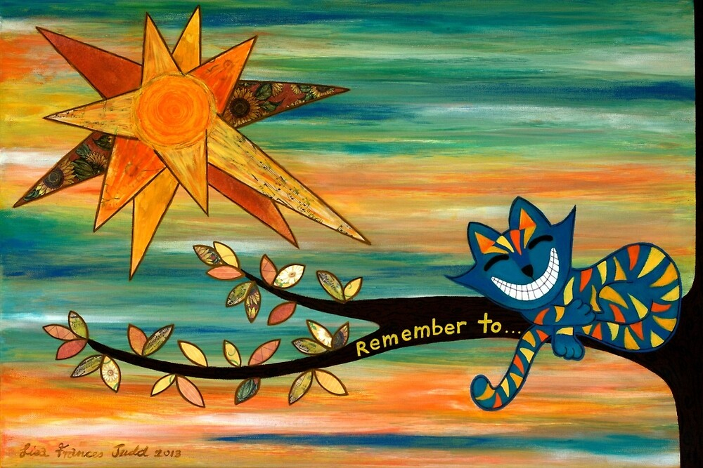 Remember to ...  by Lisa Frances Judd~QuirkyHappyArt