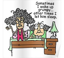 Funny Old People Wake Up Grumpy Poster