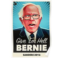 Give Em Hell Bernie Poster