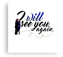 I will see you again. Canvas Print