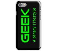 Geek is a binary life iPhone Case/Skin