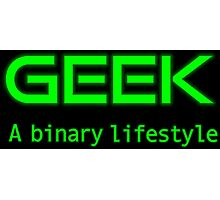 Geek is a binary life Photographic Print