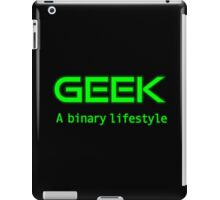 Geek is a binary life iPad Case/Skin