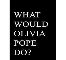 What would Olivia Pope do? Photographic Print