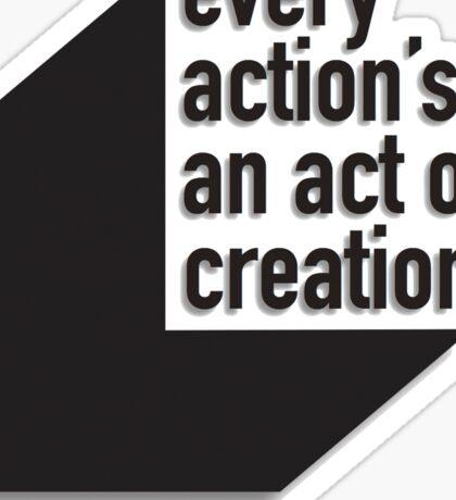 An Act of Creation Sticker