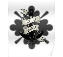 Build Hard Poster