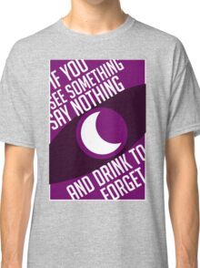 See Something-Say Nothing Classic T-Shirt