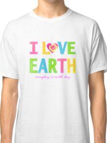 I Love Earth Classic T-Shirt