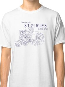 We're Just Stories Classic T-Shirt