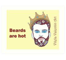 Beards are Hot II Art Print