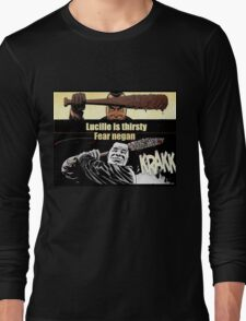 lucille is thirsty fear negan Long Sleeve T-Shirt
