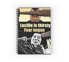 lucille is thirsty fear negan Spiral Notebook