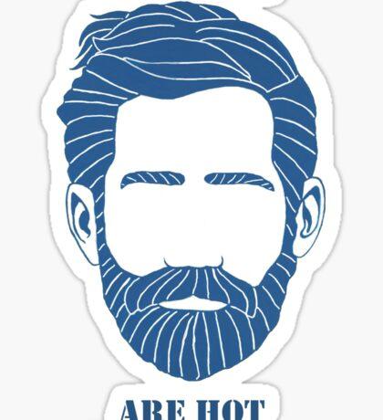Beards are Hot Sticker