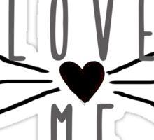 Love Me Harder  Sticker