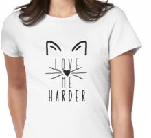 Love Me Harder  Womens Fitted T-Shirt