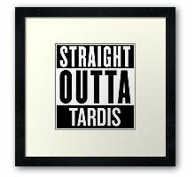 Straight Outta Tardis Framed Print