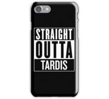 Straight Outta Tardis iPhone Case/Skin