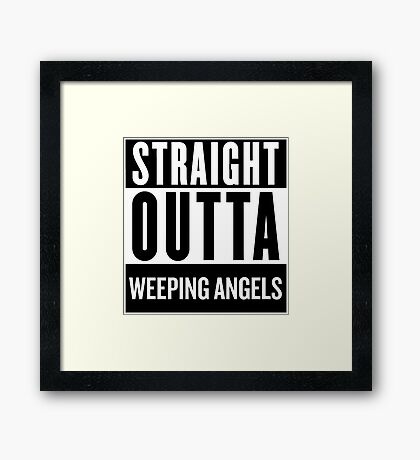 Straight Outta Weeping Angels Framed Print