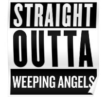 Straight Outta Weeping Angels Poster