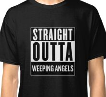Straight Outta Weeping Angels Classic T-Shirt