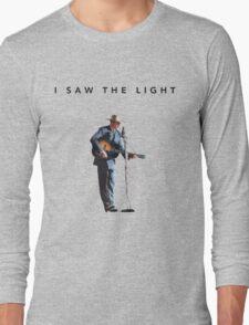 I Saw the Light  Long Sleeve T-Shirt