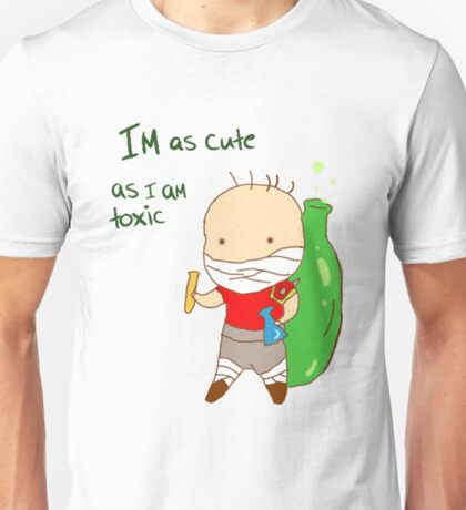 I'm As Toxic As I Am Cute Unisex T-Shirt