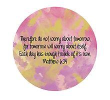 Matthew 6:34 Photographic Print