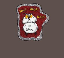 WHO! WHAT! WHAT! Unisex T-Shirt