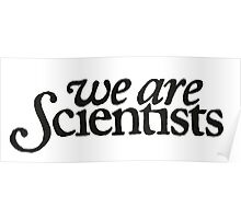 We Are Scientists Logo Poster