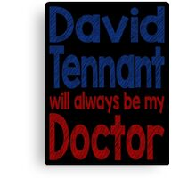 Dr. David Tennant Canvas Print