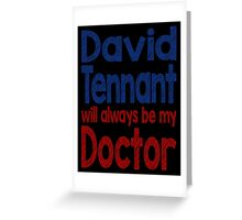 Dr. David Tennant Greeting Card
