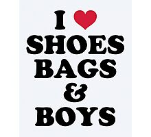 Shoes, Bags & Boys Funny Quote Photographic Print