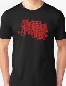 The awallening tour Unisex T-Shirt