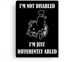 Differently Abled Does Not Equal Disabled Canvas Print