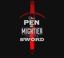 The pen is mightier than the sword Unisex T-Shirt