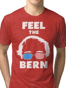 Bernie Shirts and Fundraising Gear - FEEL THE BERN Tri-blend T-Shirt
