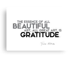 the essence is gratitude - nietzsche Canvas Print