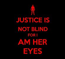 Justice is not blind for i am her eyes by Miltossavvides