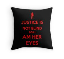 Justice is not blind for i am her eyes Throw Pillow