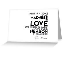 madness in love, reason in madness - nietzsche Greeting Card