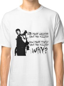 Daryl-How Many WHY Classic T-Shirt
