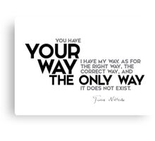 your way, the way, right way - nietzsche Canvas Print