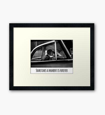 Sometimes a moment is forever Framed Print
